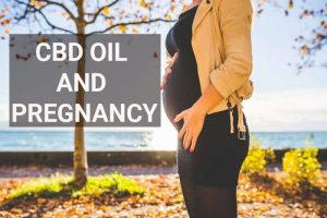 CBD Oil and Pregnancy