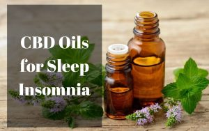 CBD Oils for Sleep Insomnia